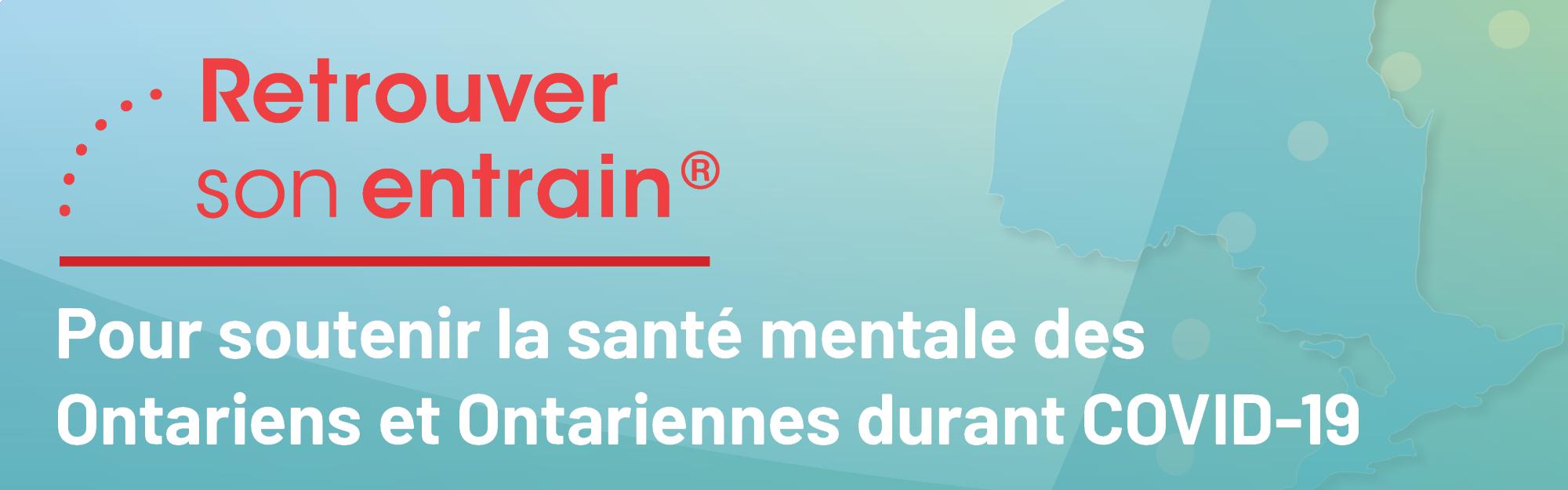 Les soutiens en santé mentale offerts à tous les Ontariens et Ontariennes: ACSM Retrouver son entrain